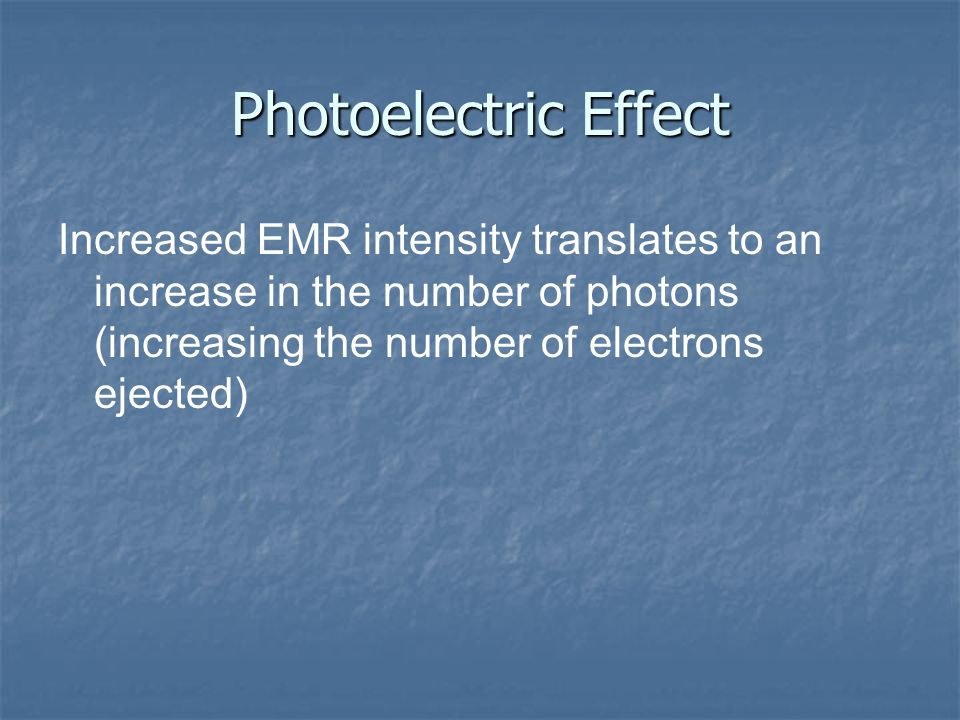 Photoelectric Effect Each photon will cause an electron to be ejected IF the energy of the photon is above a minimum (threshold) value. Any energy of