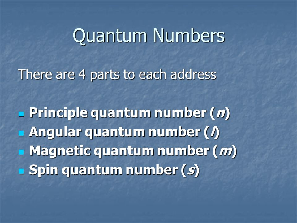 The four quantum numbers their symbols are n, l, m and s. EVERY electron in an atom has a specific, unique set of these four quantum numbers.