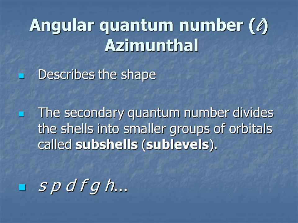 Principal Quantum Number (n) Describes the size of the orbital. Describes the size of the orbital. Since the distance from of an electron from the nuc