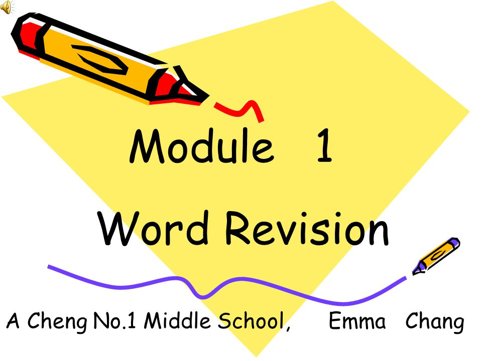 Module 1 Word Revision A Cheng No.1 Middle School, Emma Chang