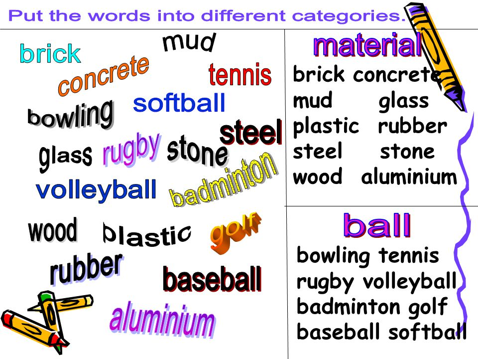 brick concrete mud glass plastic rubber steel stone wood aluminium bowling tennis rugby volleyball badminton golf baseball softball