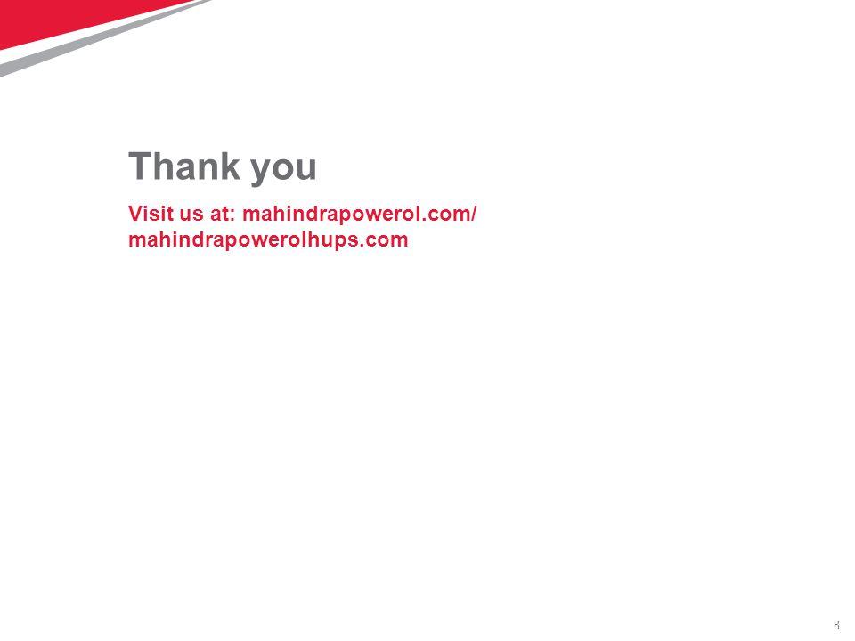 8 Thank you Visit us at: mahindrapowerol.com/ mahindrapowerolhups.com