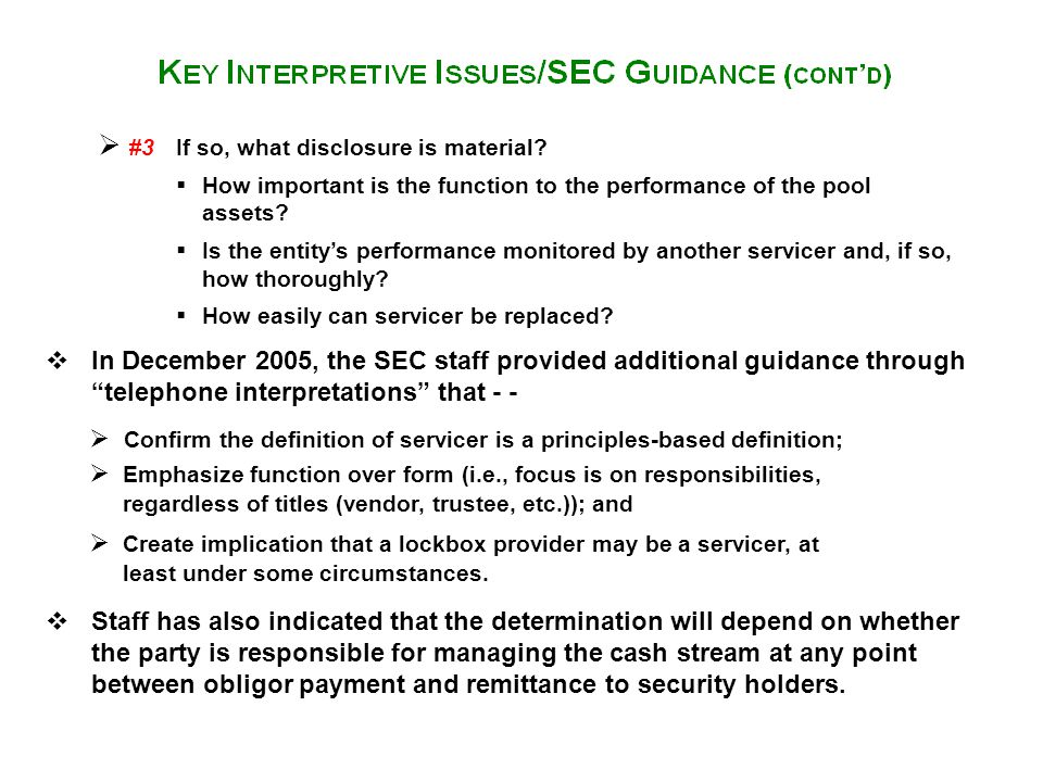  #3 If so, what disclosure is material?  How important is the function to the performance of the pool assets?  Is the entity's performance monitore