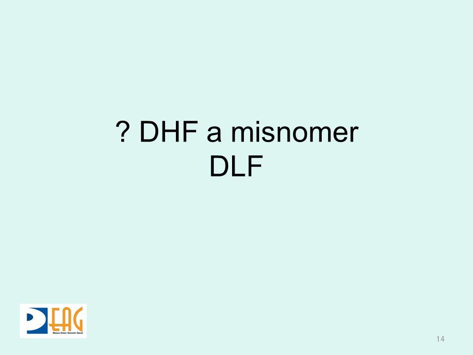 ? DHF a misnomer DLF 14