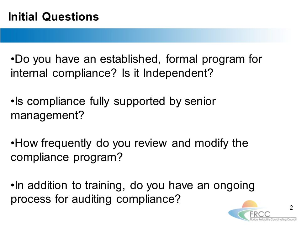Initial Questions Do you have an established, formal program for internal compliance.