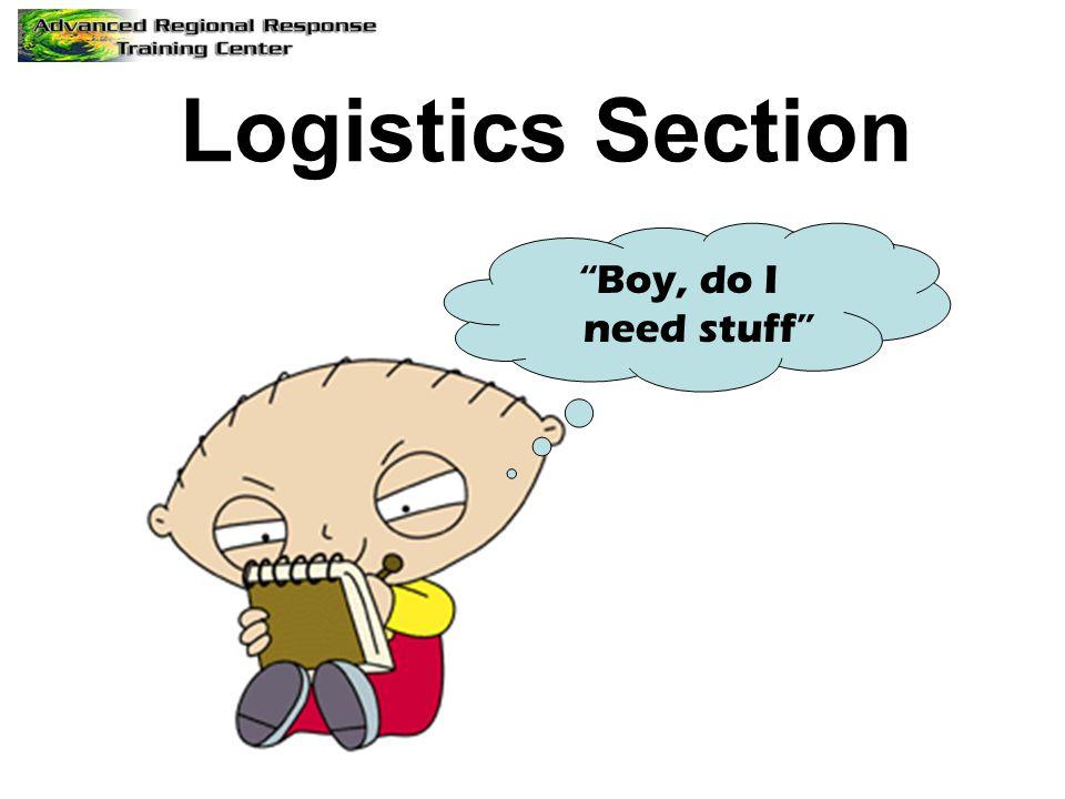 "Logistics Section ""Boy, do I need stuff"""