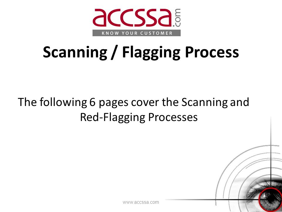 Scanning / Flagging Process www.accssa.com The following 6 pages cover the Scanning and Red-Flagging Processes