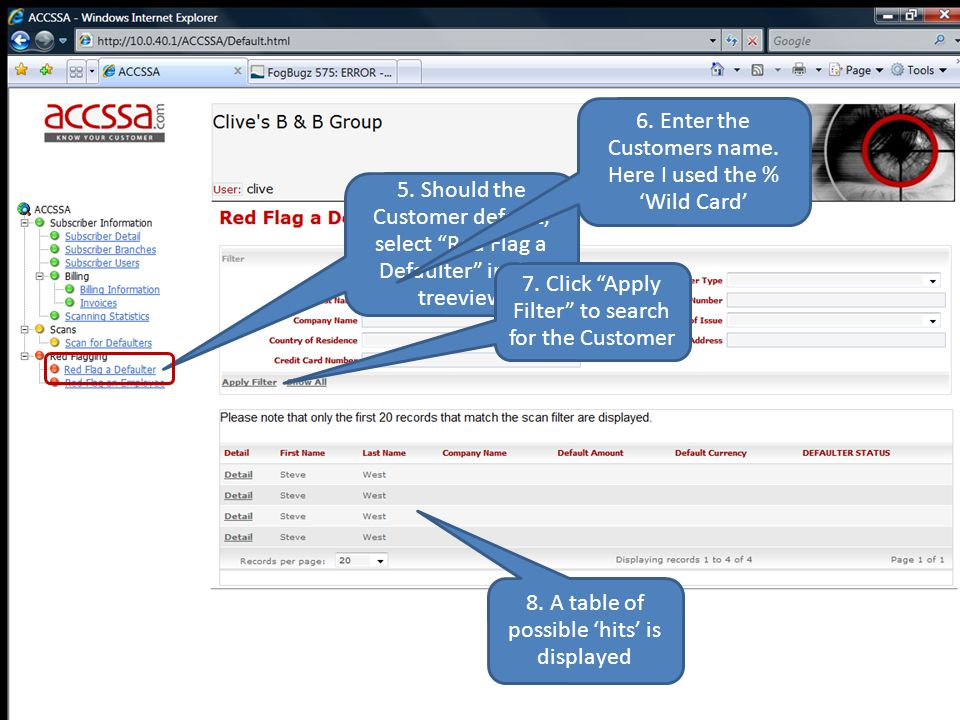 "www.accssa.com 5. Should the Customer default, select ""Red Flag a Defaulter"" in the treeview 6. Enter the Customers name. Here I used the % 'Wild Card"