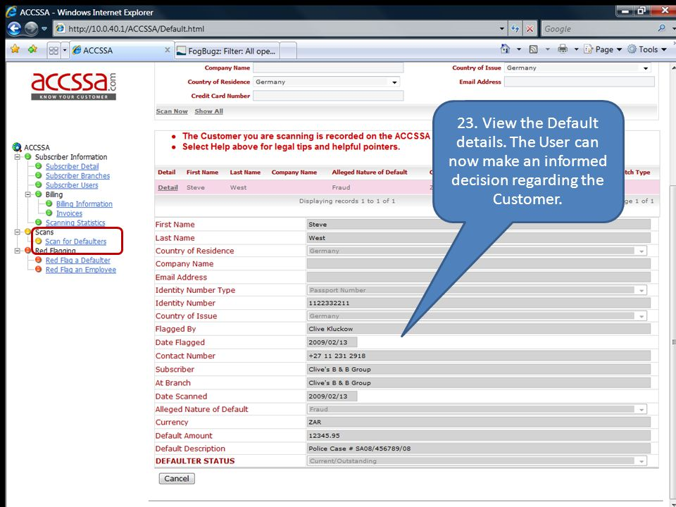www.accssa.com 23. View the Default details. The User can now make an informed decision regarding the Customer.