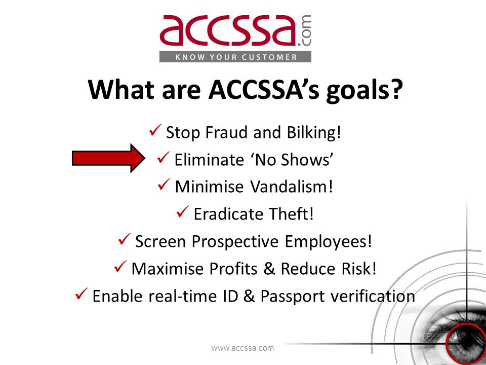 What are ACCSSA's goals. Stop Fraud and Bilking. Eliminate 'No Shows' Minimise Vandalism.