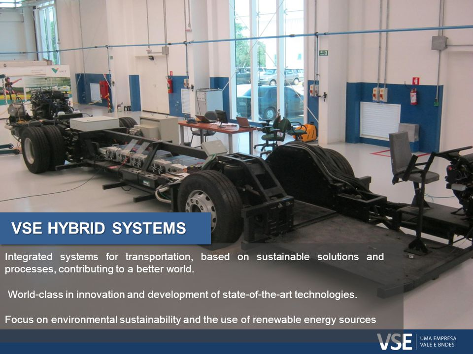 VSE HYBRID SYSTEMS Integrated systems for transportation, based on sustainable solutions and processes, contributing to a better world.