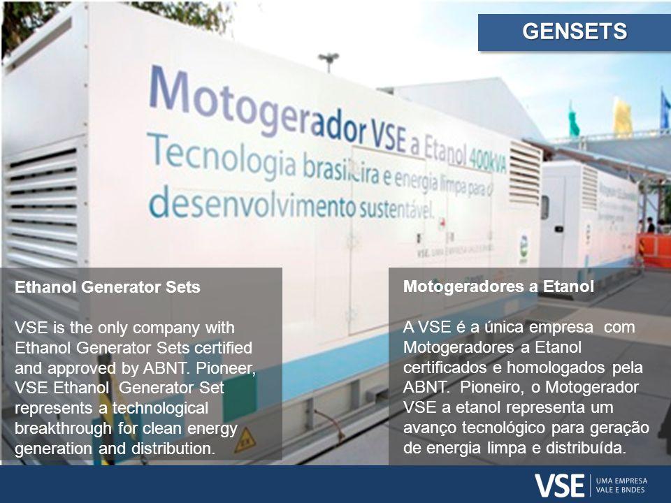 Motogeradores a Etanol A VSE é a única empresa com Motogeradores a Etanol certificados e homologados pela ABNT. Pioneiro, o Motogerador VSE a etanol r