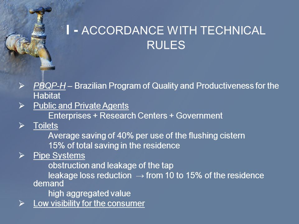 I - ACCORDANCE WITH TECHNICAL RULES  PBQP-H – Brazilian Program of Quality and Productiveness for the Habitat  Public and Private Agents Enterprises