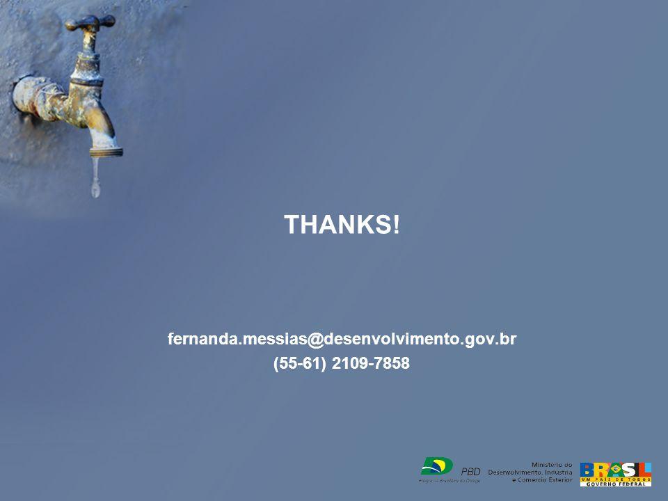 THANKS! fernanda.messias@desenvolvimento.gov.br (55-61) 2109-7858