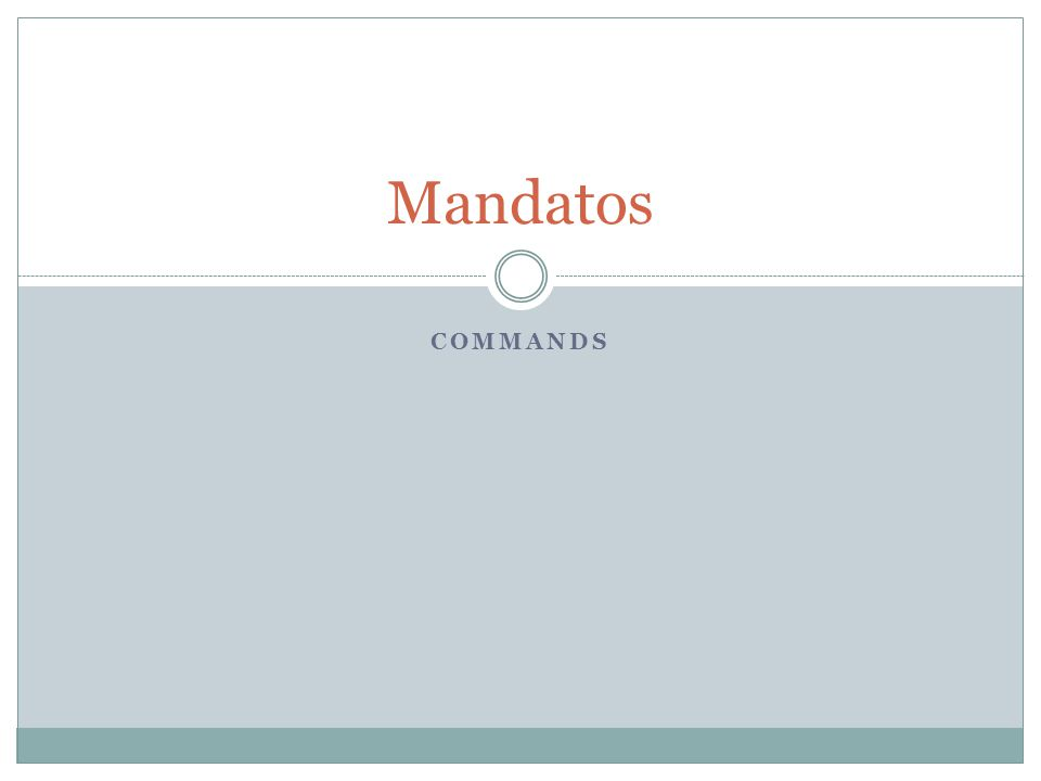 COMMANDS Mandatos