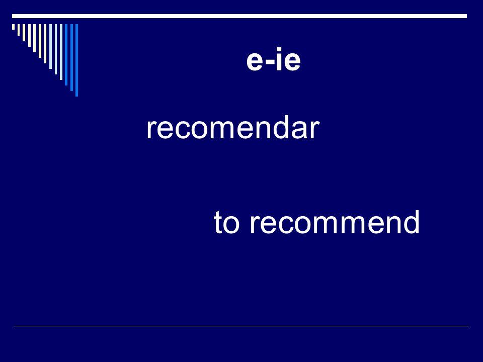 e-ie recomendar to recommend