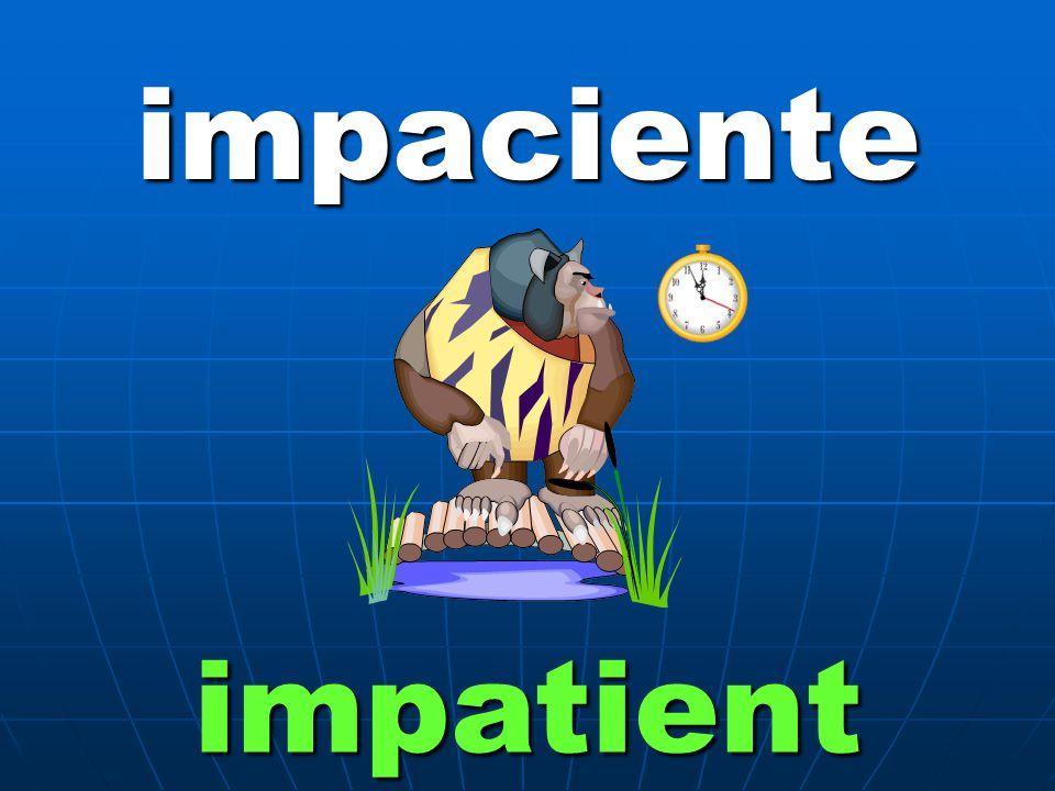 impaciente impatient