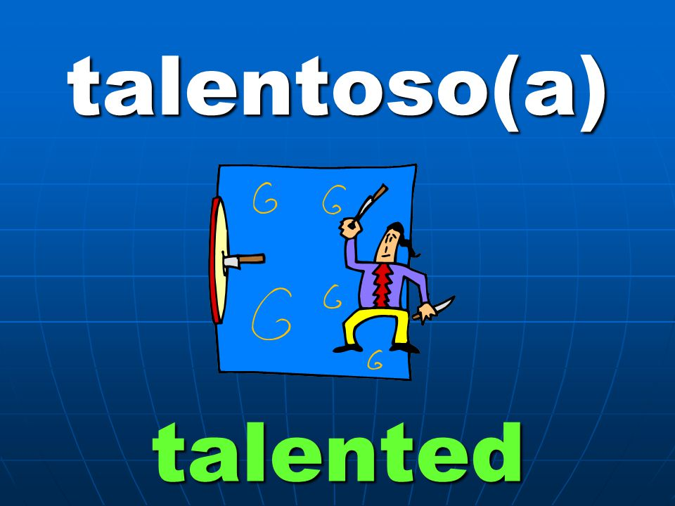 talentoso(a) talented