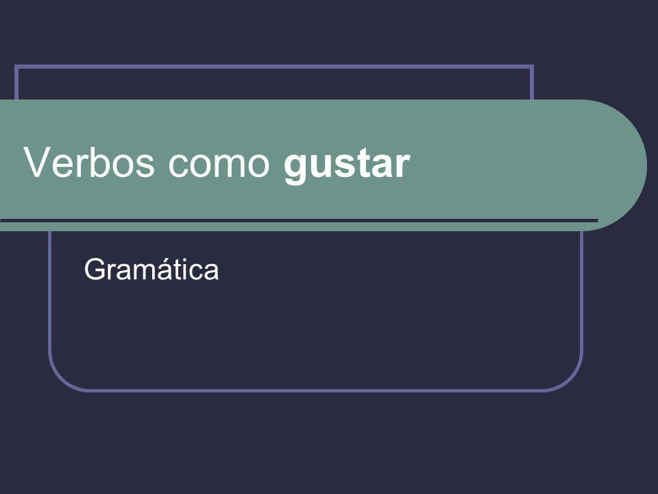 Verbos como gustar Gramática