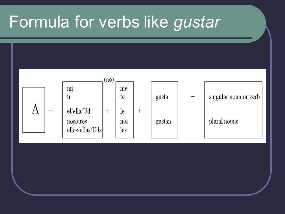 Formula for verbs like gustar