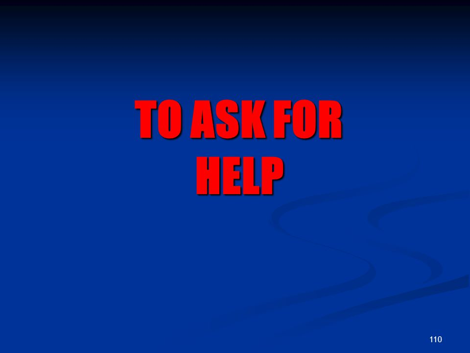 110 TO ASK FOR HELP