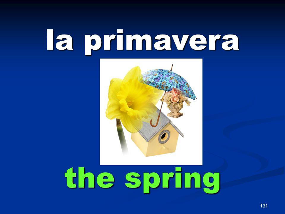 131 la primavera the spring