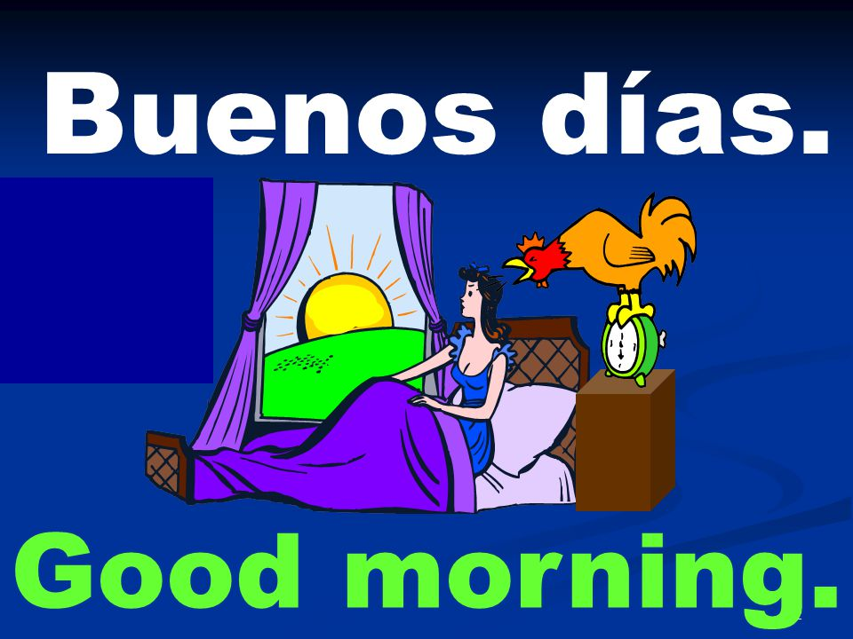 3 Buenas tardes. Good afternoon.
