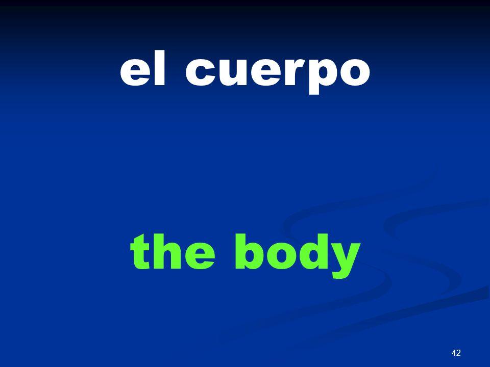 42 el cuerpo the body