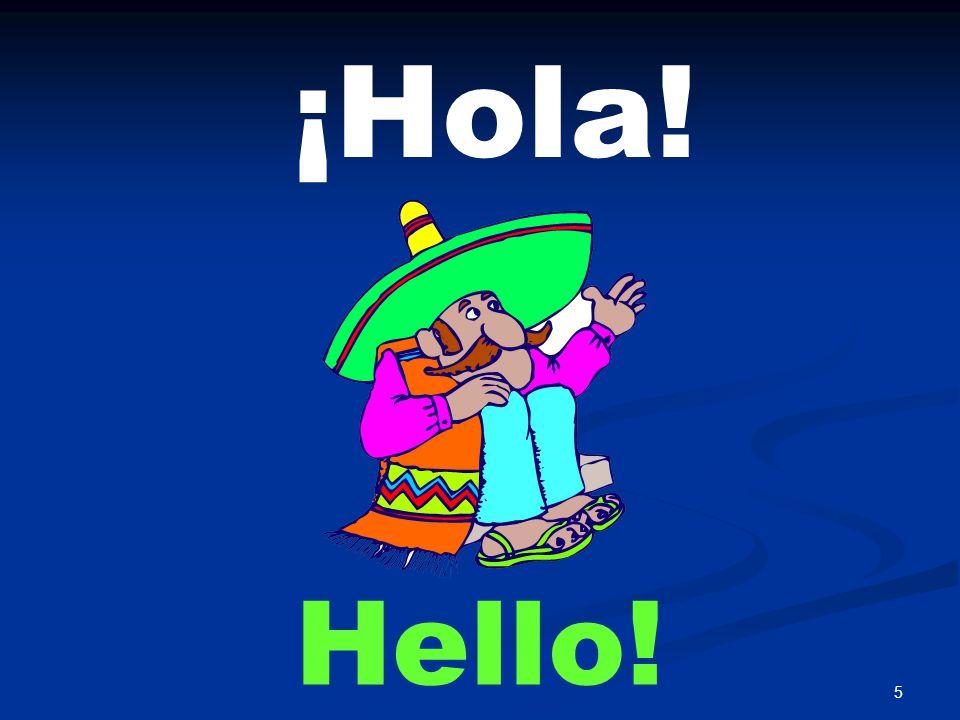5 ¡Hola! Hello!