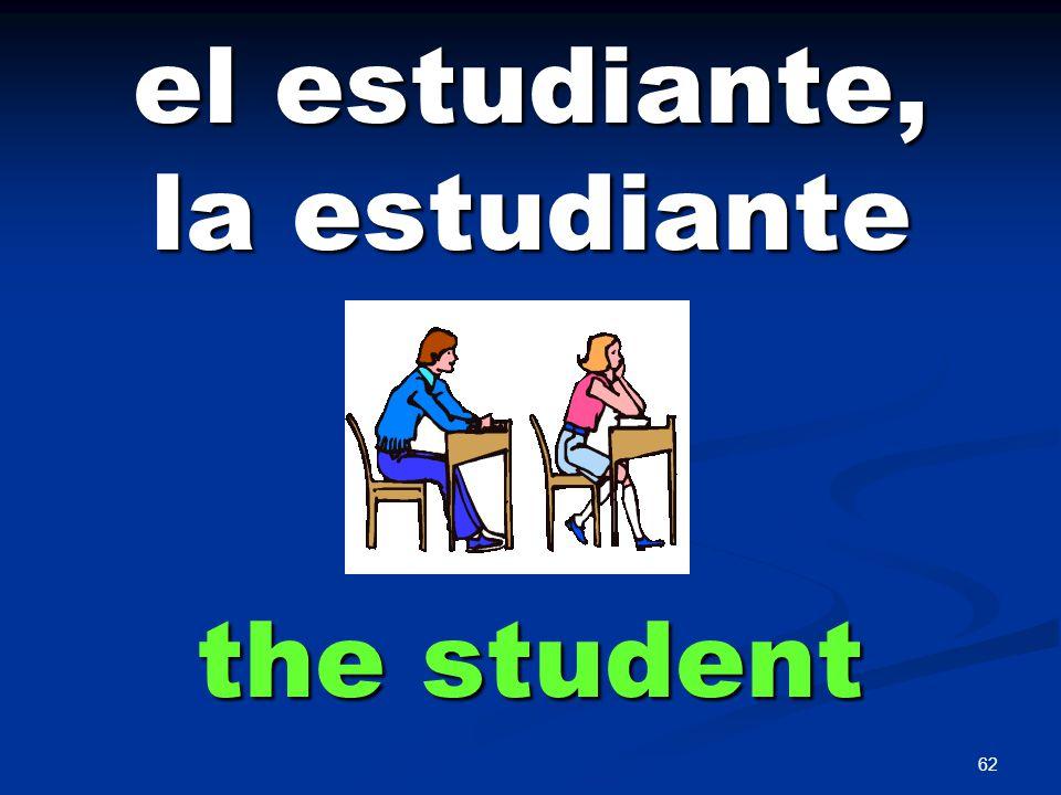 62 el estudiante, la estudiante the student