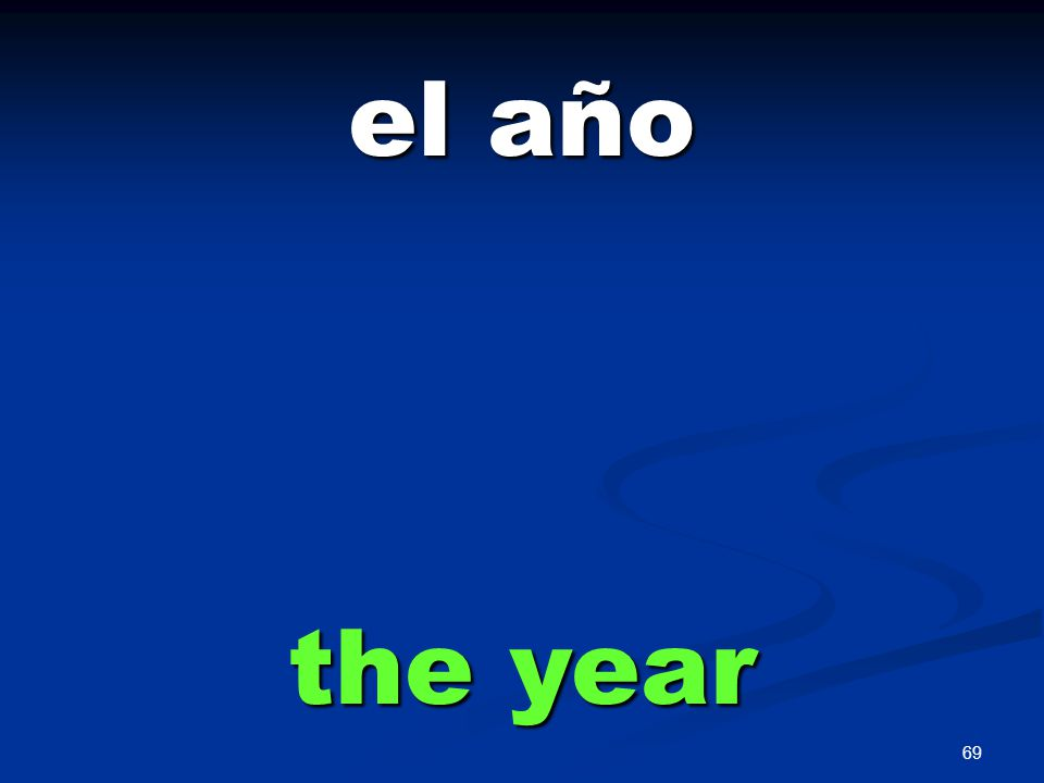 69 el año the year