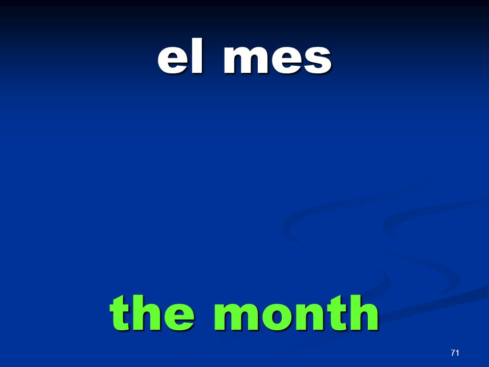 71 el mes the month
