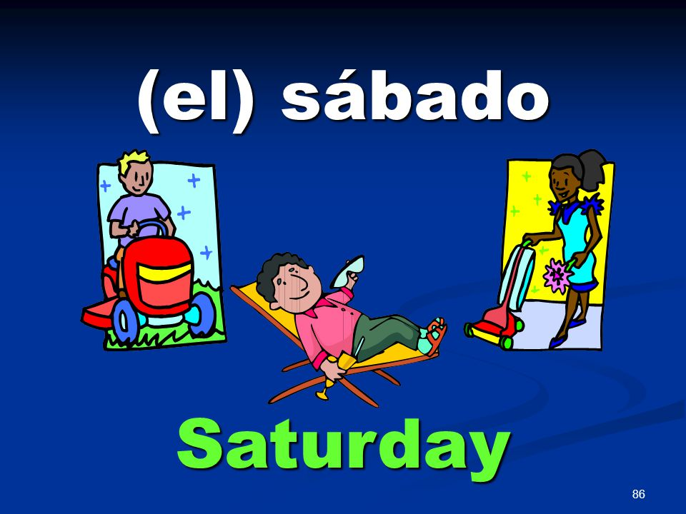 86 (el) sábado Saturday