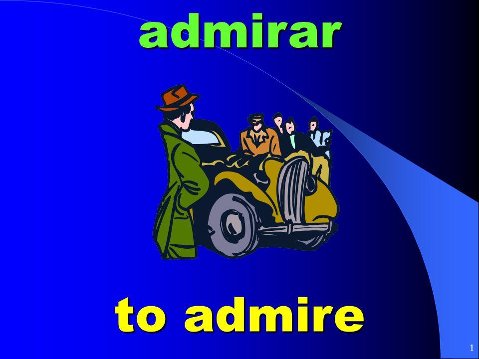 1admirar to admire