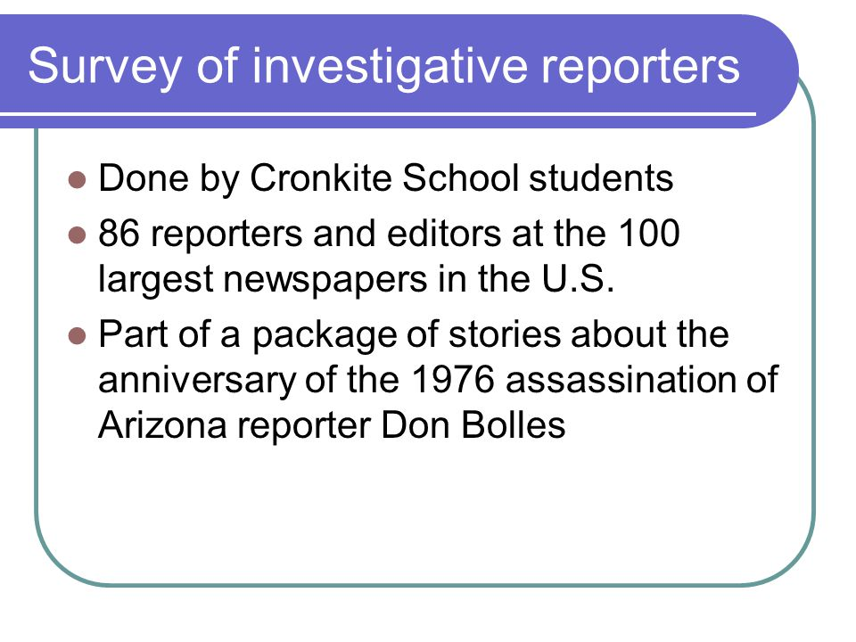 Interest in investigative reporting at your newspaper