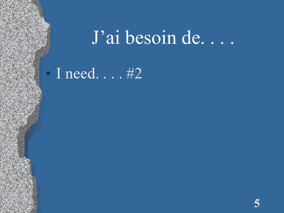 4 De quoi est-ce que tu as besoin What do you need #2