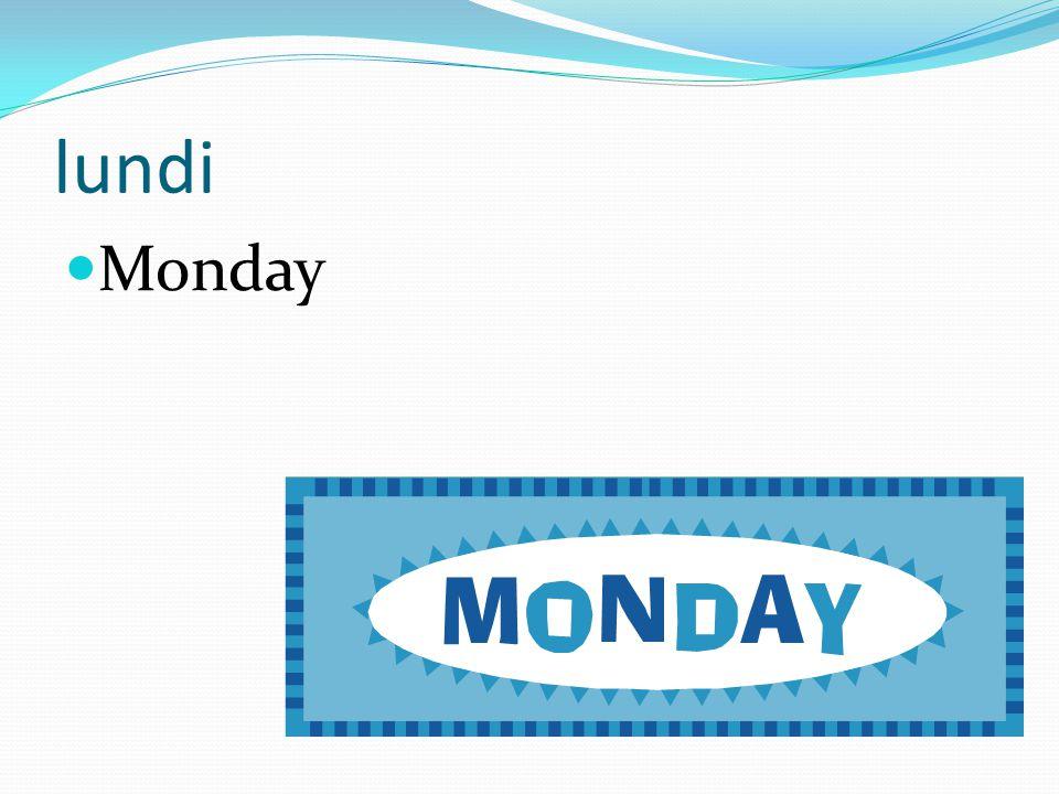 lundi Monday