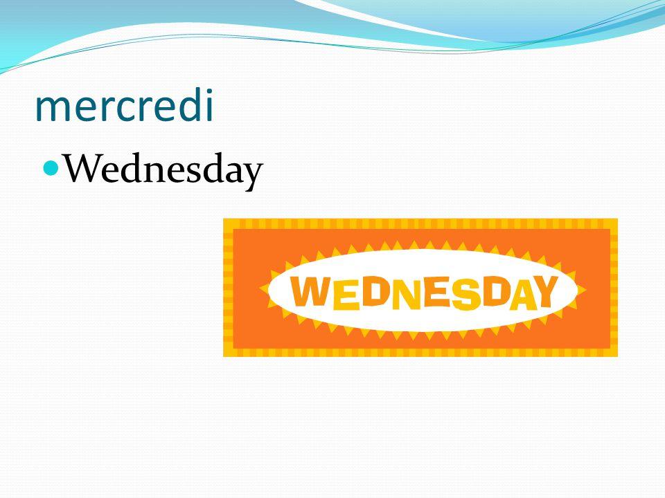 mercredi Wednesday