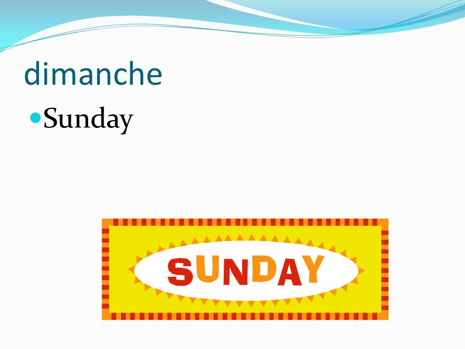 dimanche Sunday