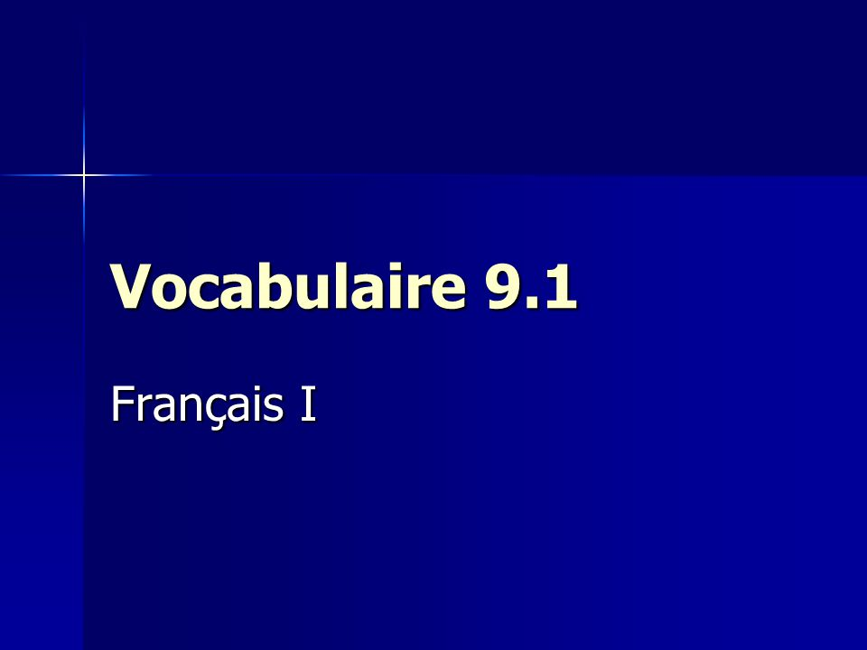 Vocabulaire 9.1 Français I