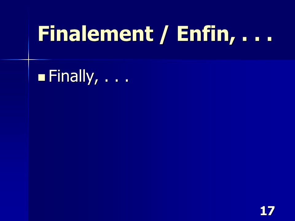17 Finalement / Enfin,... Finally,... Finally,...