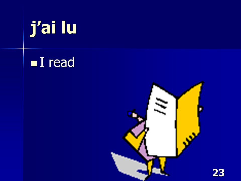 23 j'ai lu I read I read
