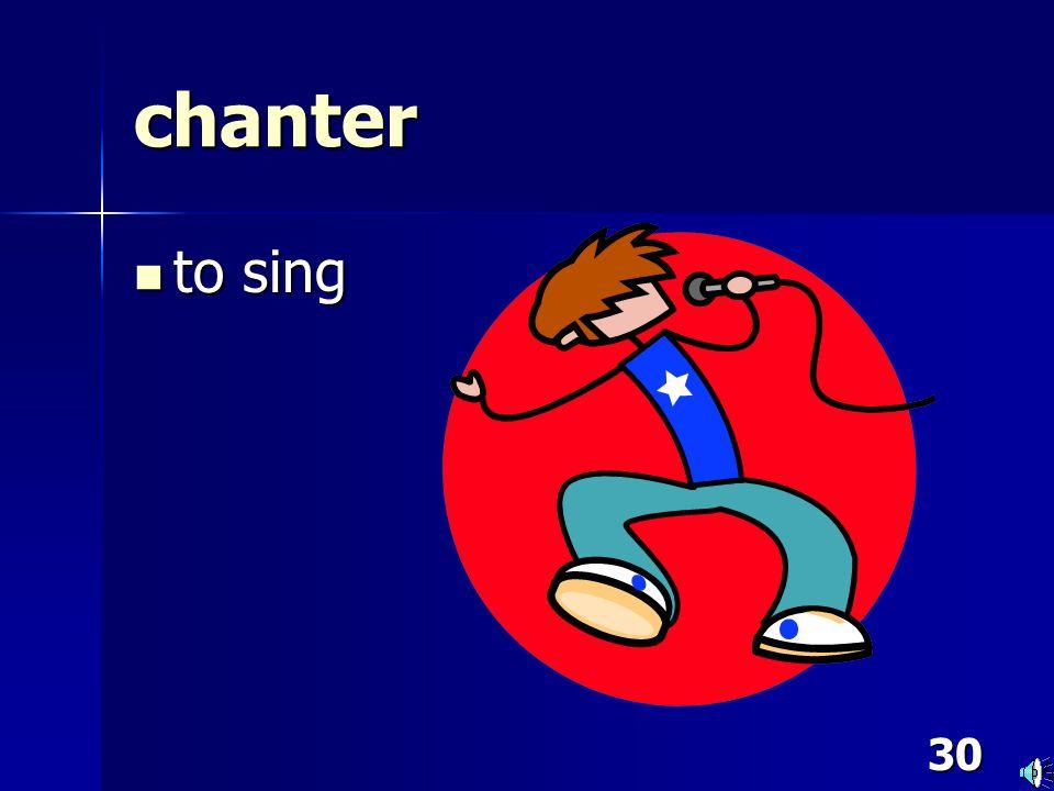 30 chanter to sing to sing
