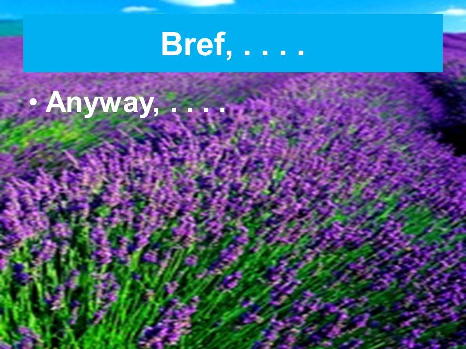 C'est-à-dire qu(e).... That is,.... In other words,....