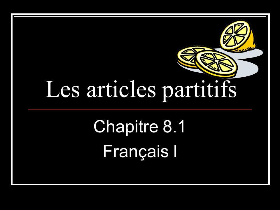 Les articles partitifs Chapitre 8.1 Français I