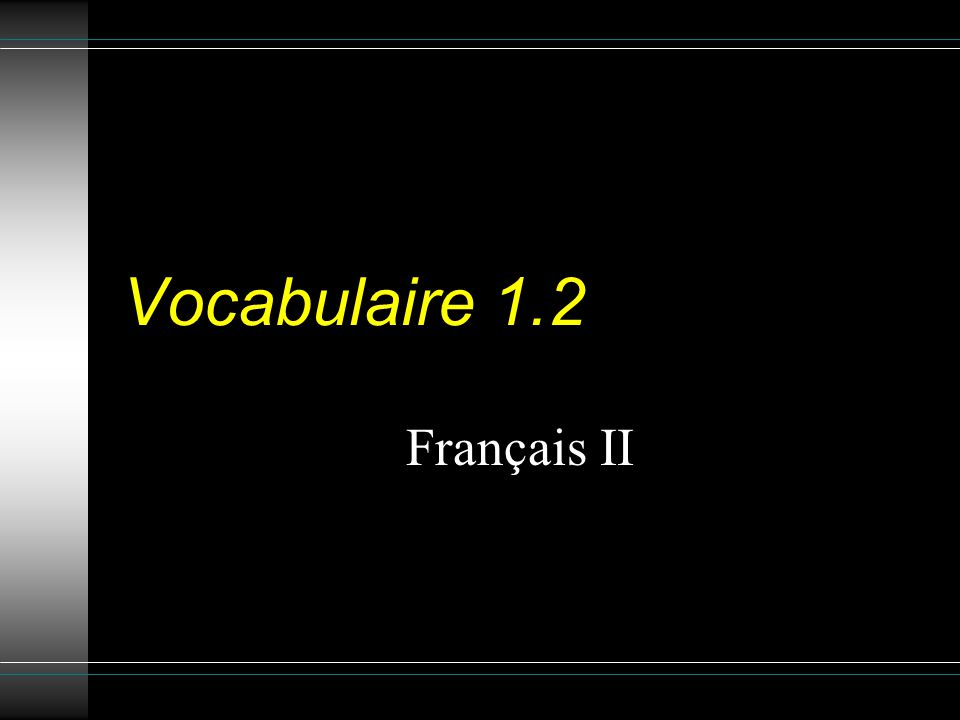 Vocabulaire 1.2 Français II