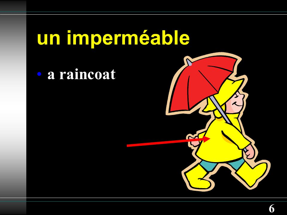 6 un imperméable a raincoat