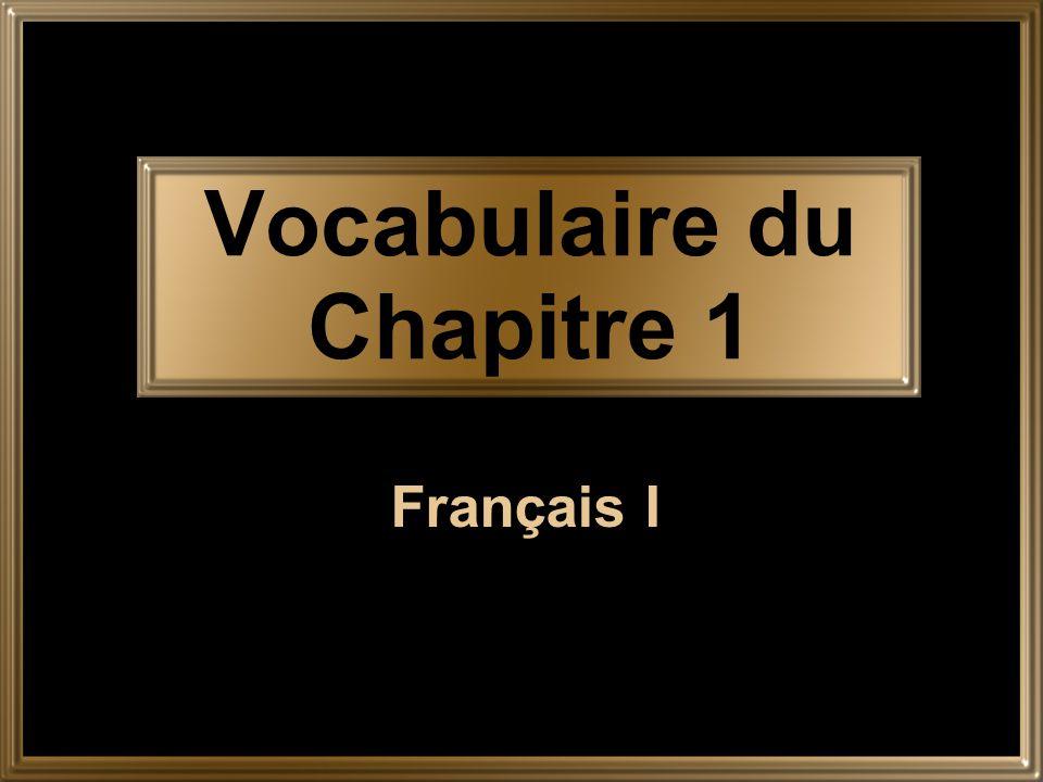 Vocabulaire du Chapitre 1 Français I