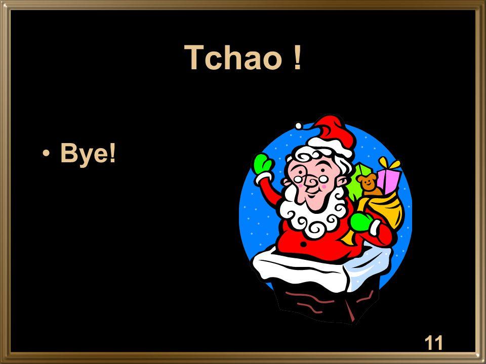 Tchao ! Bye! 11