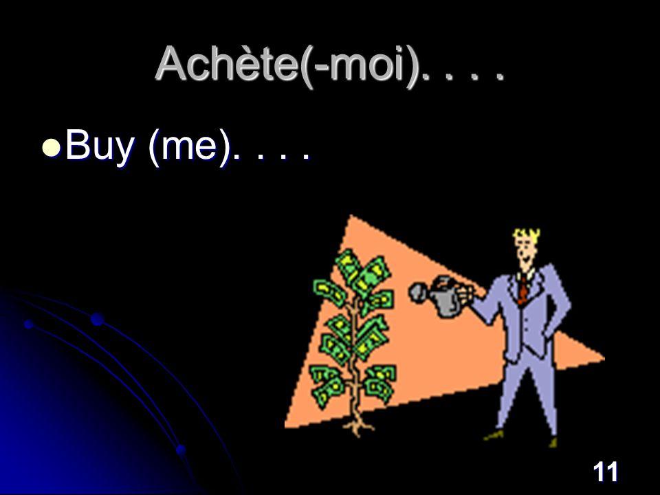 11 Achète(-moi).... Buy (me).... Buy (me)....